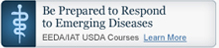 Be Prepared to Respond to Emerging Diseases - EEDA/IAT USDA Courses - Learn More