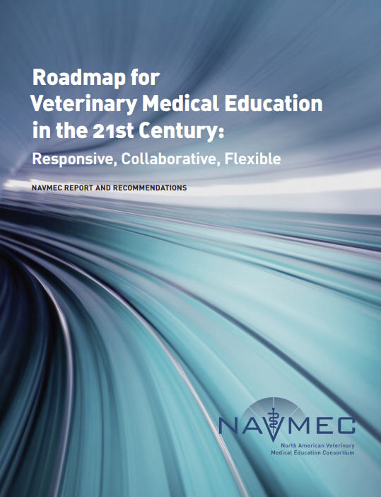 Roadmap for Veterinary Medical Education in the 21st Century: Responsive, Collaborative, Flexible